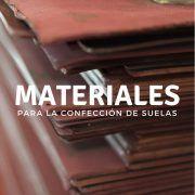 Materiales más usados para la confección de suelas de calidad